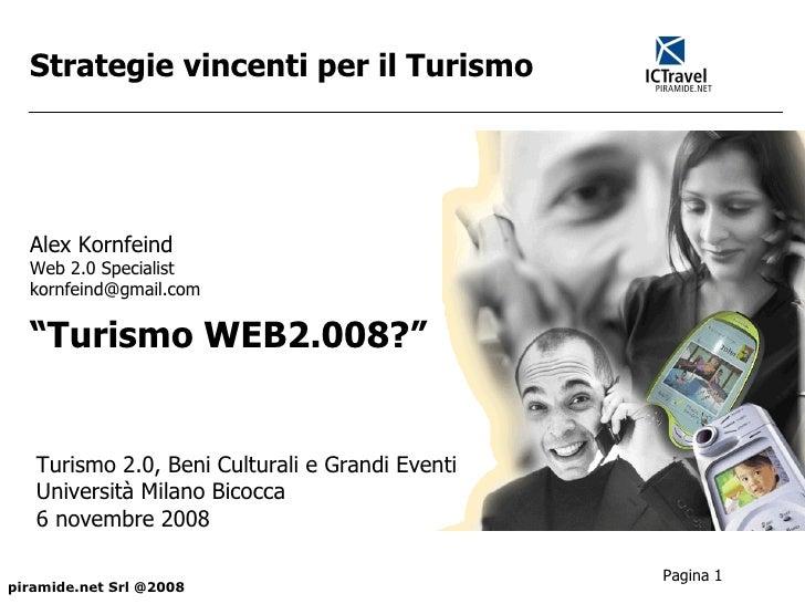 """Strategie vincenti per il Turismo """" Turismo WEB2.008? """" Turismo 2.0, Beni Culturali e Grandi Eventi   Università Milano Bi..."""
