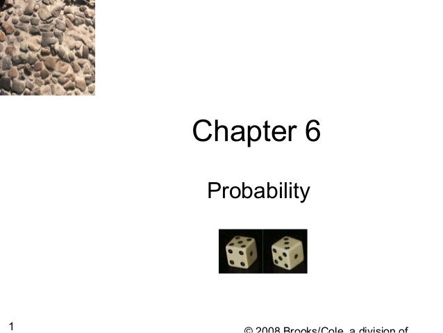1 Chapter 6 Probability