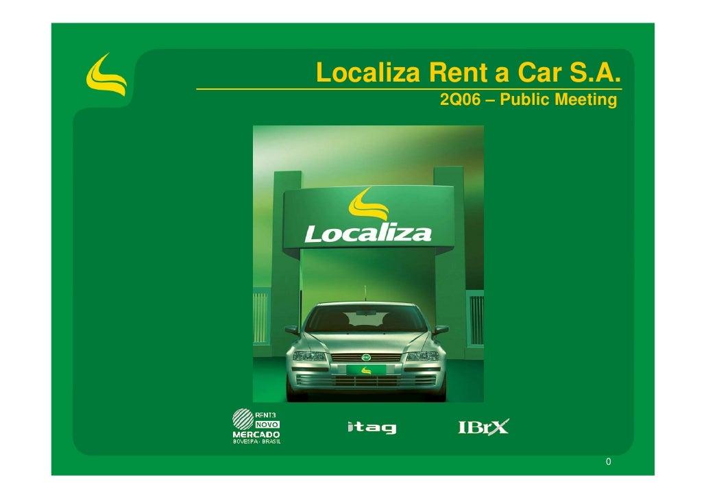 Localiza Rent a Car S.A.          2Q06 – Public Meeting                                 0