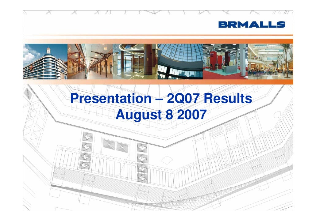 Presentation – 2Q07 Results       August 8 2007       A      t