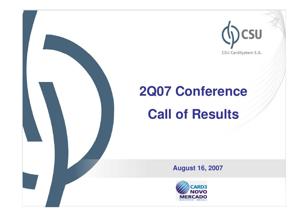 2Q07 Conference Call of Results     August 16, 2007                       1