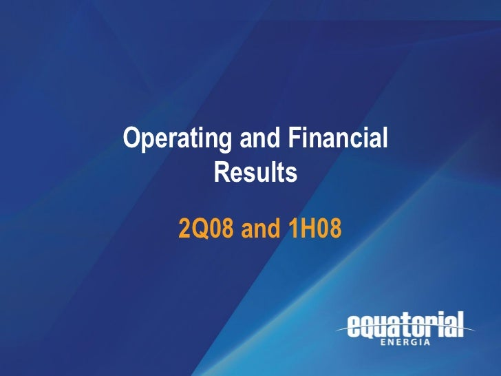 2Q08 / 1H08                                    Resultados              Operating and Financial                            ...