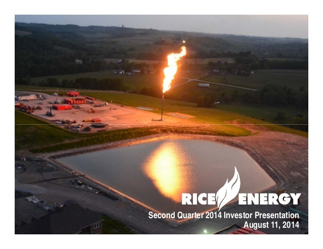 1 www.riceenergy.com Second Quarter 2014 Investor Presentation August 11, 2014