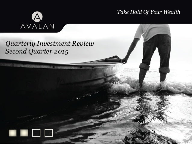 Take Hold Of Your Wealth Quarterly Investment Review Second Quarter 2015