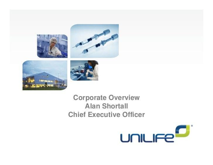 Corporate Overview     Alan ShortallChief Executive Officer