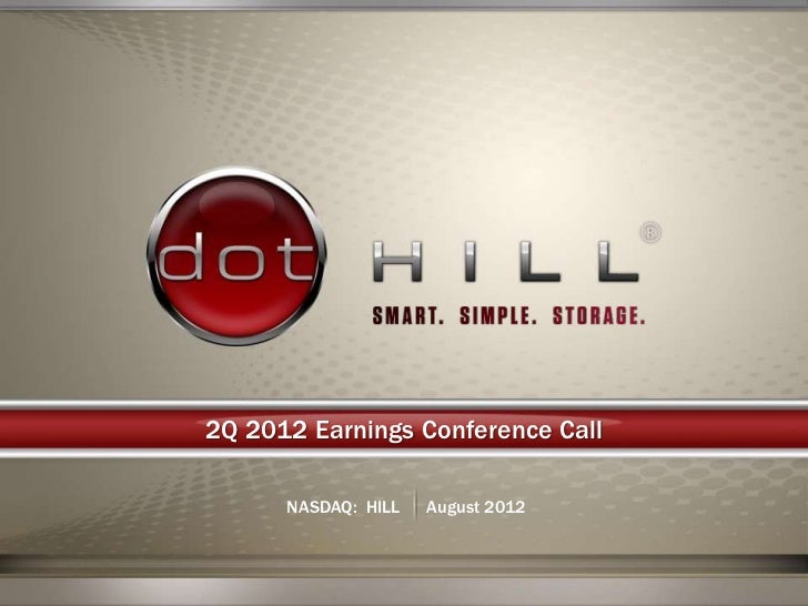 2Q 2012 Earnings Conference Call      NASDAQ: HILL   August 2012