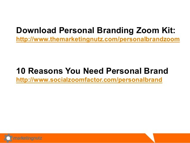 Download Personal Branding Zoom Kit: http://www.themarketingnutz.com/personalbrandzoom 10 Reasons You Need Personal Brand ...