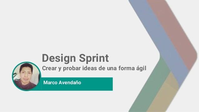 photo Design Sprint Crear y probar ideas de una forma ágil Marco Avendaño
