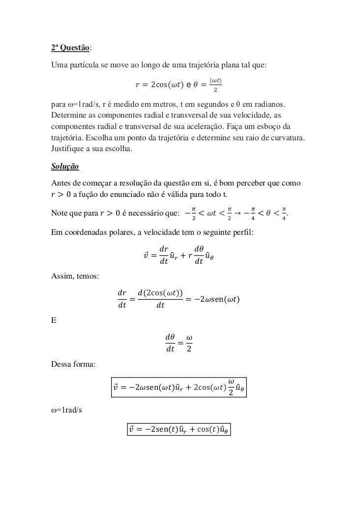 2ª Questão:Uma partícula se move ao longo de uma trajetória plana tal que:                                                ...
