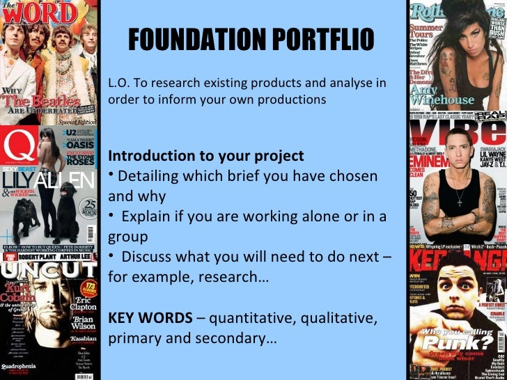 <ul><li>FOUNDATION PORTFLIO </li></ul><ul><li>L.O. To research existing products and analyse in order to inform your own p...