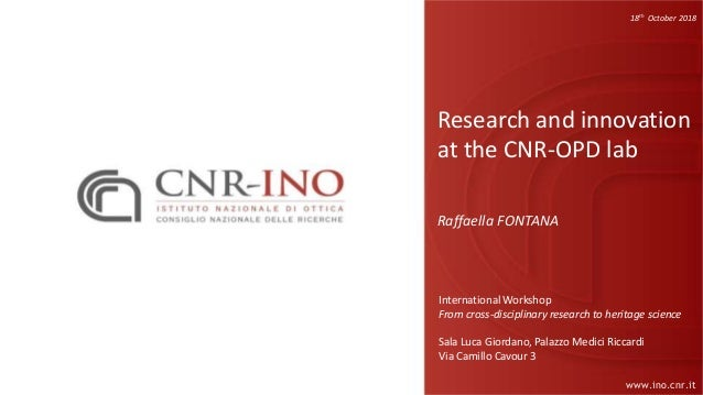 www.ino.cnr.it Research and innovation at the CNR-OPD lab Raffaella FONTANA International Workshop From cross-disciplinary...