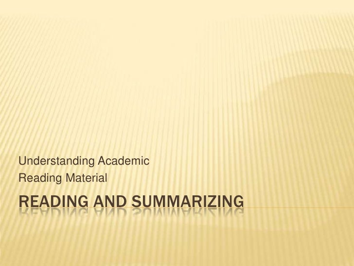 Reading and Summarizing<br />Understanding Academic <br />Reading Material<br />