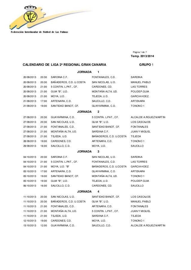 Página 1 de 7 Temp. 2013/2014 CALENDARIO DE LIGA 2ª REGIONAL GRAN CANARIA GRUPO 1 JORNADA 1 20/09/2013 20:30 SARDINA C.F. ...