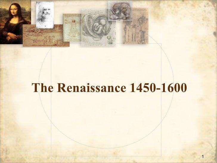 The Renaissance 1450-1600                            1