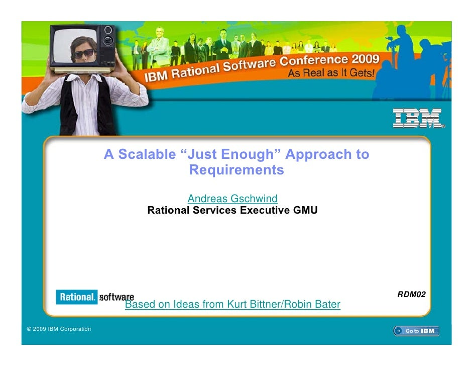 "IBM Rational Software Conference 2009                              A Scalable ""Just Enough"" Approach to                   ..."