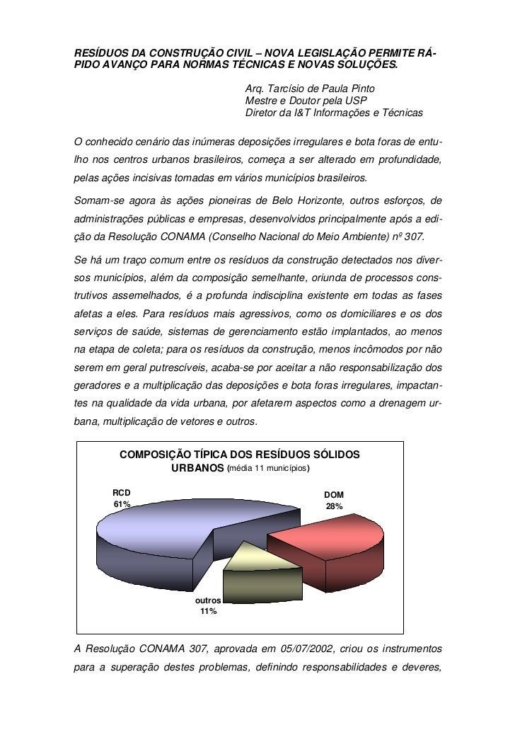 RESÍDUOS DA CONSTRUÇÃO CIVIL – NOVA LEGISLAÇÃO PERMITE RÁ-PIDO AVANÇO PARA NORMAS TÉCNICAS E NOVAS SOLUÇÕES.              ...