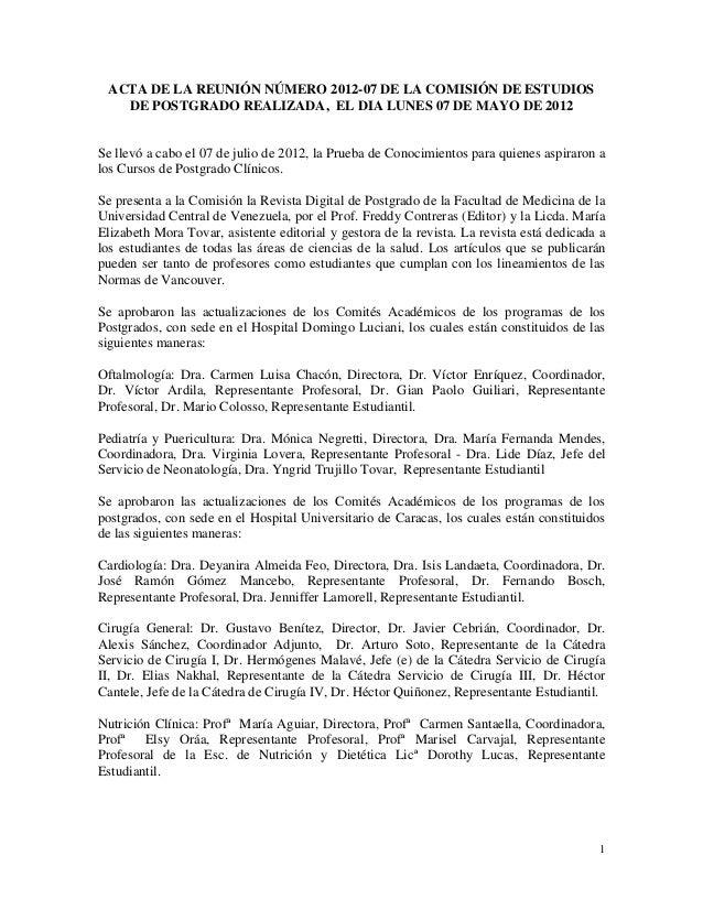 ACTA DE LA REUNIÓN NÚMERO 2012-07 DE LA COMISIÓN DE ESTUDIOS   DE POSTGRADO REALIZADA, EL DIA LUNES 07 DE MAYO DE 2012Se l...