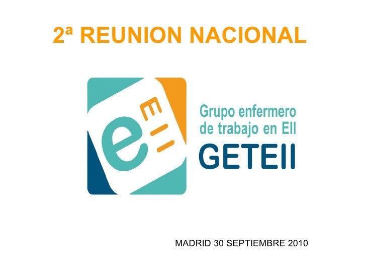 2ª REUNION NACIONAL         MADRID 30 SEPTIEMBRE 2010