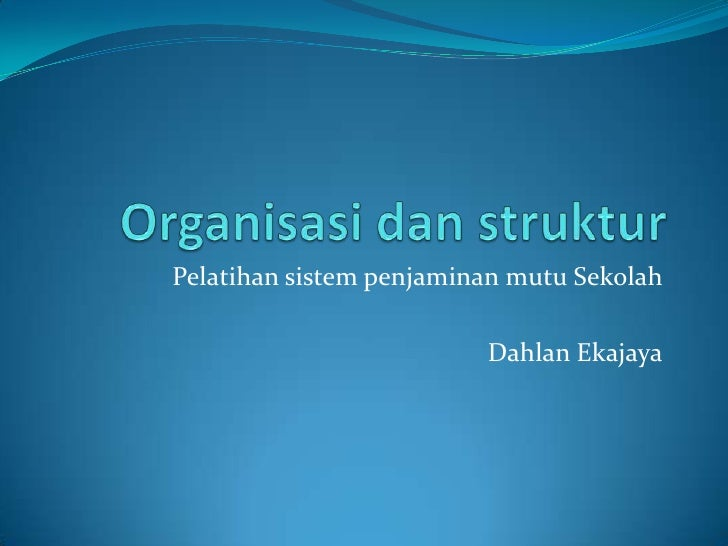 Pelatihan sistem penjaminan mutu Sekolah                         Dahlan Ekajaya