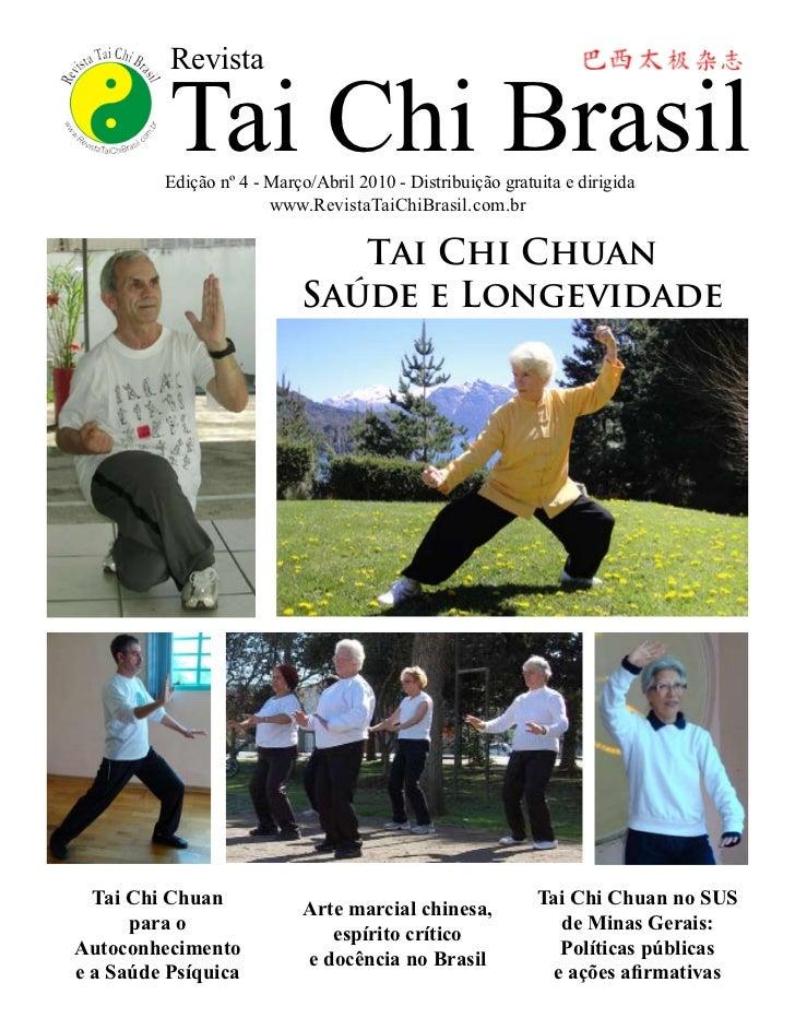 Revista          Tai Chi Brasil         Edição nº 4 - Março/Abril 2010 - Distribuição gratuita e dirigida                 ...