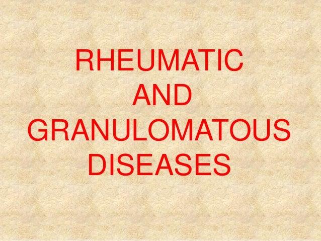 RHEUMATIC AND GRANULOMATOUS DISEASES