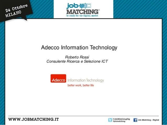 Adecco Information Technology Roberto Rossi Consulente Ricerca e Selezione ICT