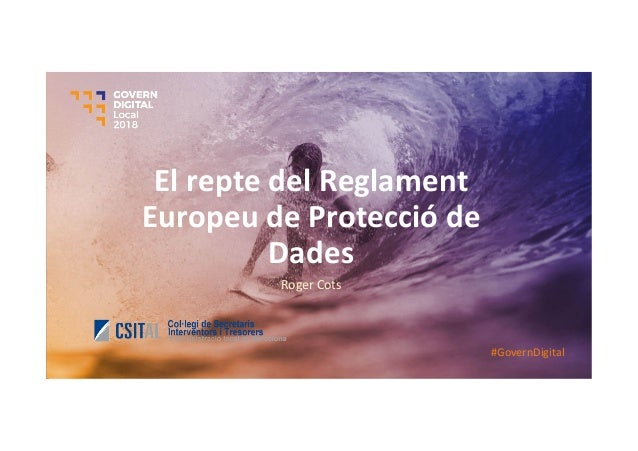 ElreptedelReglament EuropeudeProteccióde Dades RogerCots #GovernDigital