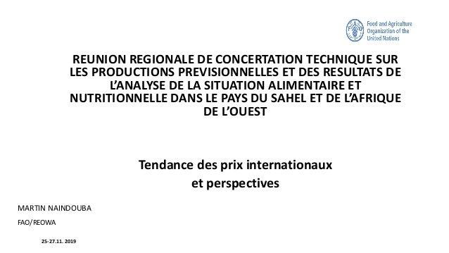 REUNION REGIONALE DE CONCERTATION TECHNIQUE SUR LES PRODUCTIONS PREVISIONNELLES ET DES RESULTATS DE L'ANALYSE DE LA SITUAT...