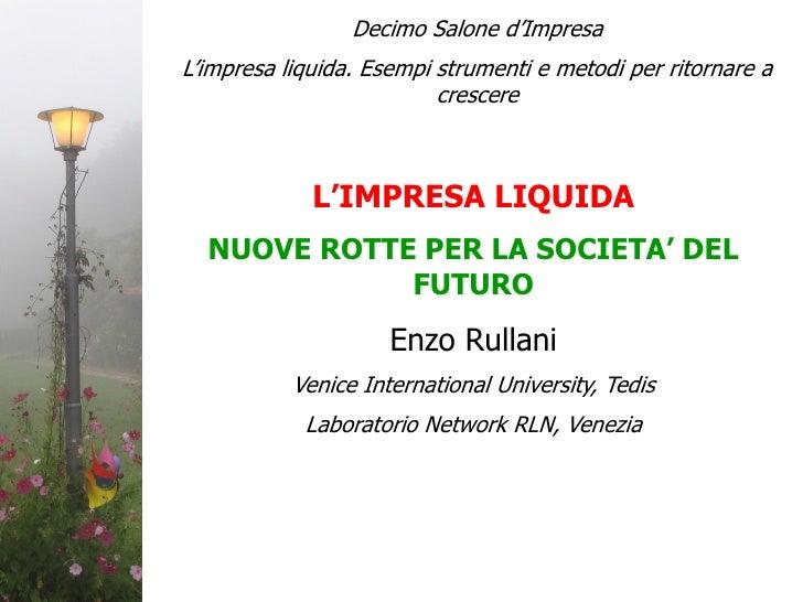 Decimo Salone d'ImpresaL'impresa liquida. Esempi strumenti e metodi per ritornare a                          crescere     ...