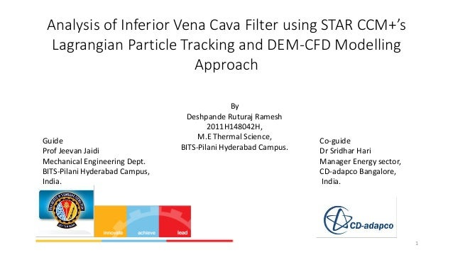 Analysis of Inferior Vena Cava Filter using STAR CCM+'s Lagrangian Particle Tracking and DEM-CFD Modelling Approach  Guide...
