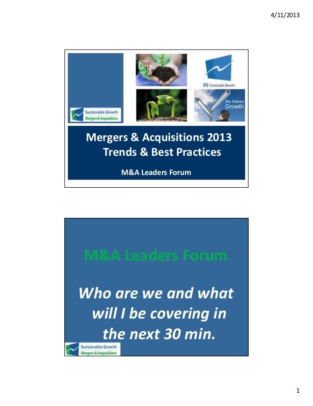 4/11/2013 Mergers & Acquisitions 2013   Trends & Best Practices       M&A Leaders ForumM&A Leaders ForumWho are we and wha...