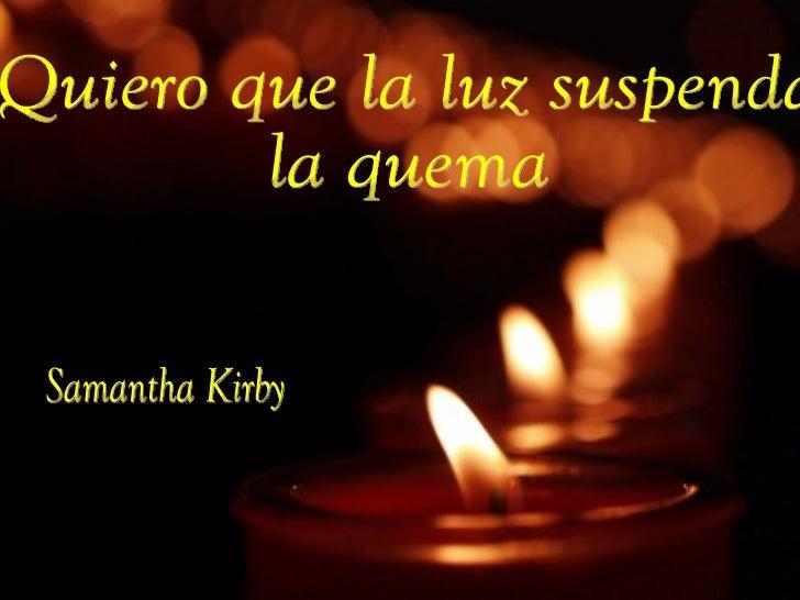 Quiero que la luz suspender la quema Samantha Kirby Quiero que la luz suspenda  la quema Samantha Kirby