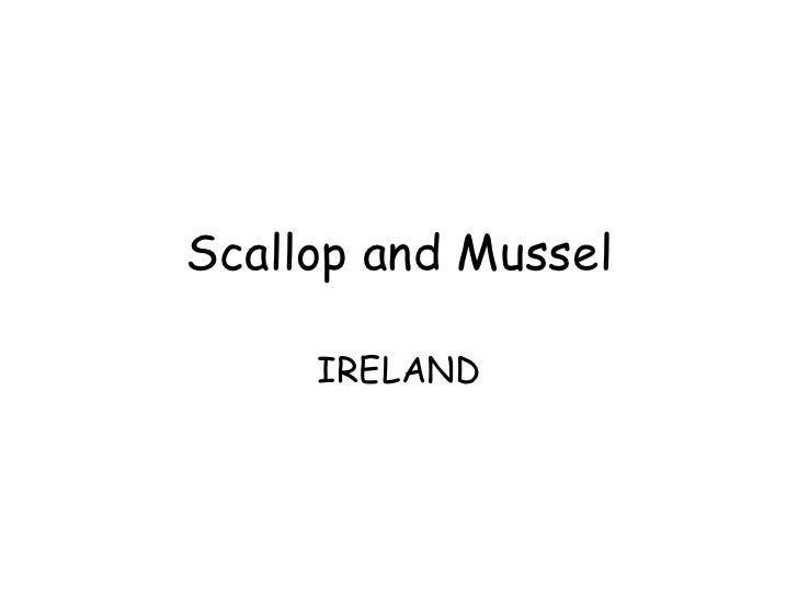 Scallop and Mussel IRELAND