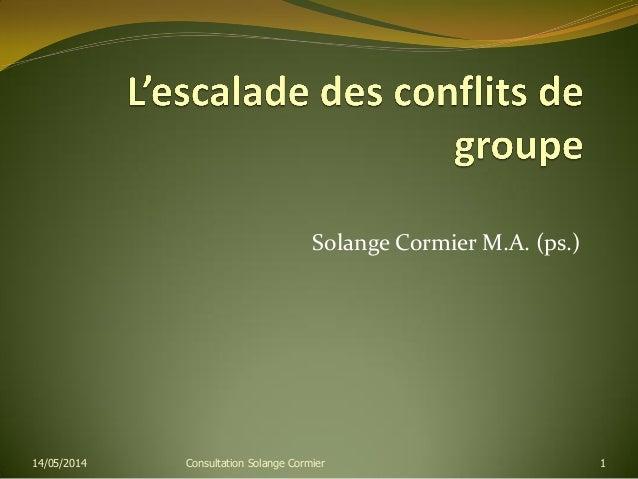 Solange Cormier M.A. (ps.) 14/05/2014 Consultation Solange Cormier 1