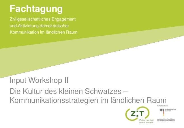 Zivilgesellschaftliches Engagement und Aktivierung demokratischer Kommunikation im ländlichen Raum Fachtagung Input Worksh...