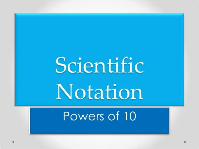 ScientificNotationPowers of 10