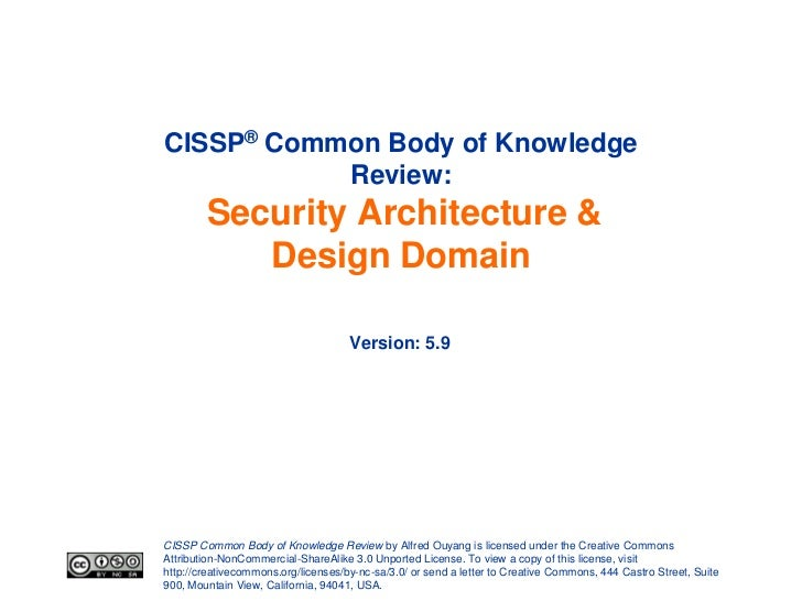 CISSP® Common Body of Knowledge           Review:        Security Architecture &           Design Domain                  ...