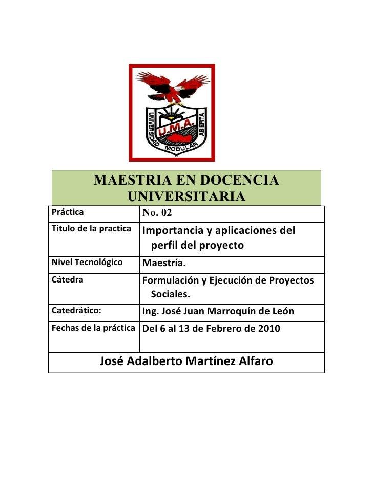 MAESTRIA EN DOCENCIA               UNIVERSITARIA Práctica                No. 02 Titulo de la practica   Importancia y apli...