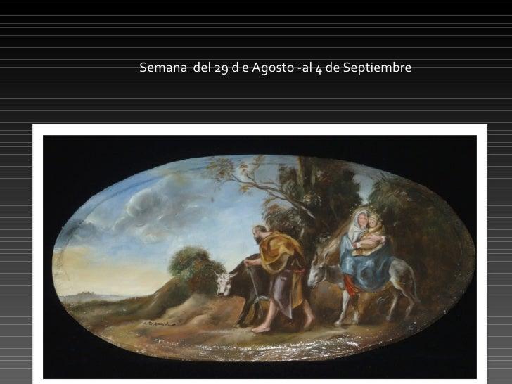 Semana  del 29 d e Agosto -al 4 de Septiembre