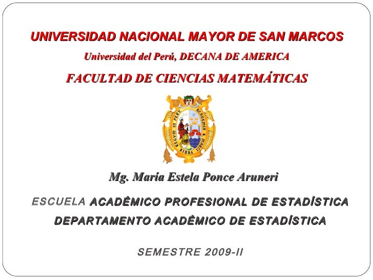 UNIVERSIDAD NACIONAL  MAYOR DE SAN MARCOS Universidad del Perú, DECANA DE AMERICA FACULTAD DE CIENCIAS MATEMÁTICAS Mg. Mar...