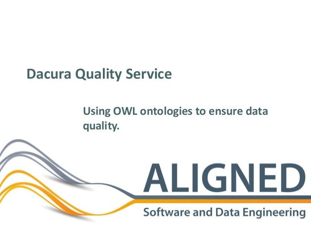 Using OWL ontologies to ensure data quality. Dacura Quality Service