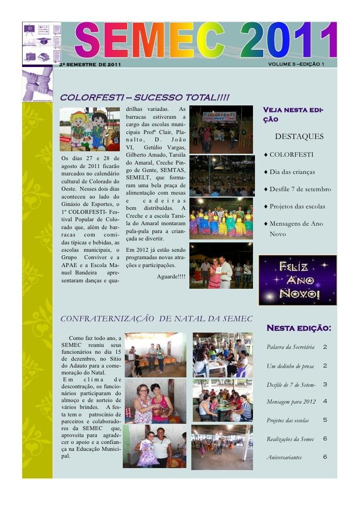 2º SEMESTRE DE 2011                                     VOLUME 3 —EDIÇÃO 1COLORFESTI — SUCESSO TOTAL!!!!                  ...