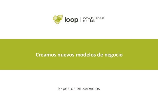 Creamos nuevos modelos de negocio Expertos en Servicios