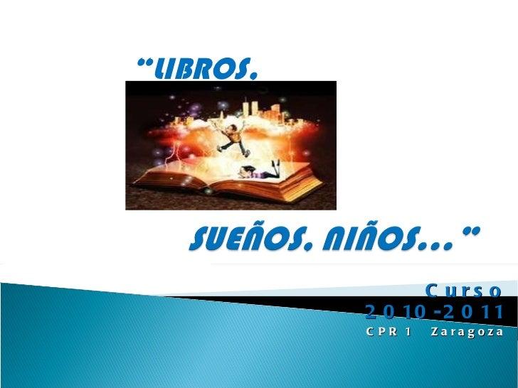 """Curso 2010-2011 CPR 1  Zaragoza """" LIBROS,"""