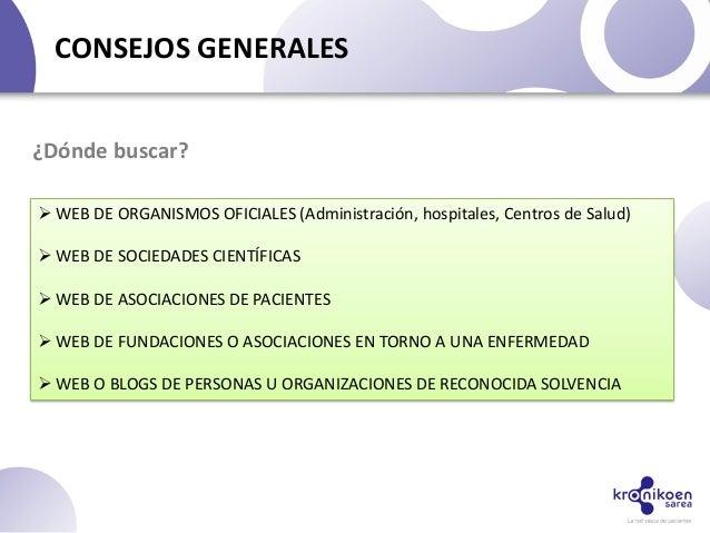 CONSEJOS GENERALES WEB DE ORGANISMOS OFICIALES (Administración, hospitales, Centros de Salud) WEB DE SOCIEDADES CIENTÍFI...