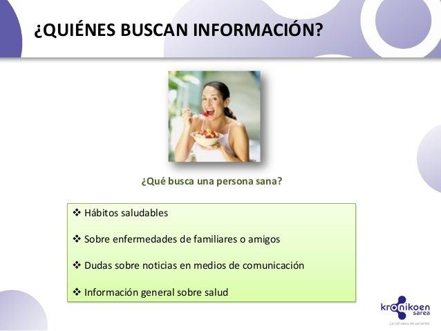  Hábitos saludables Sobre enfermedades de familiares o amigos Dudas sobre noticias en medios de comunicación Informaci...