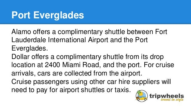 Marvelous Port Everglades Alamo Offers A Complimentary Shuttle ...