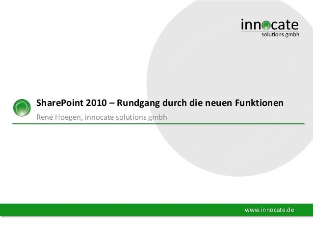 SharePoint 2010 – Rundgang durch die neuen Funktionen René Hoegen, innocate solutions gmbh  www.innocate.de