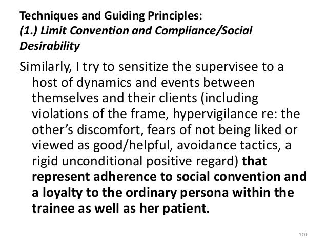Techniques and Guiding Principles: (1.) Limit Convention and Compliance/Social Desirability Similarly, I try to sensitize ...