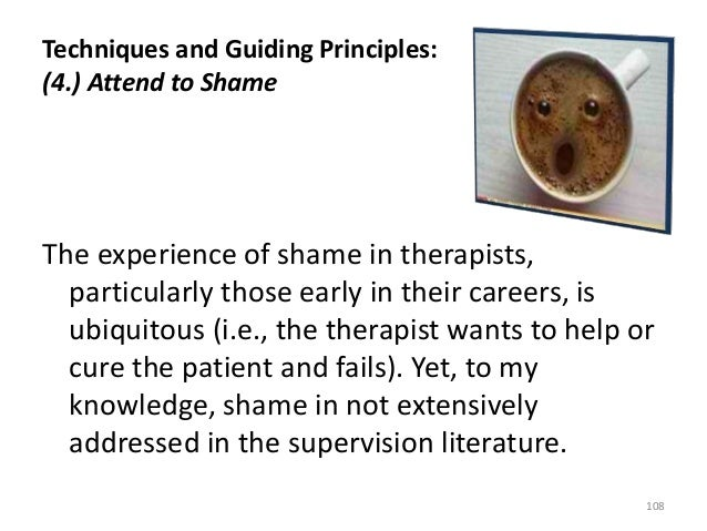 Techniques and Guiding Principles: (4.) Attend to Shame The experience of shame in therapists, particularly those early in...